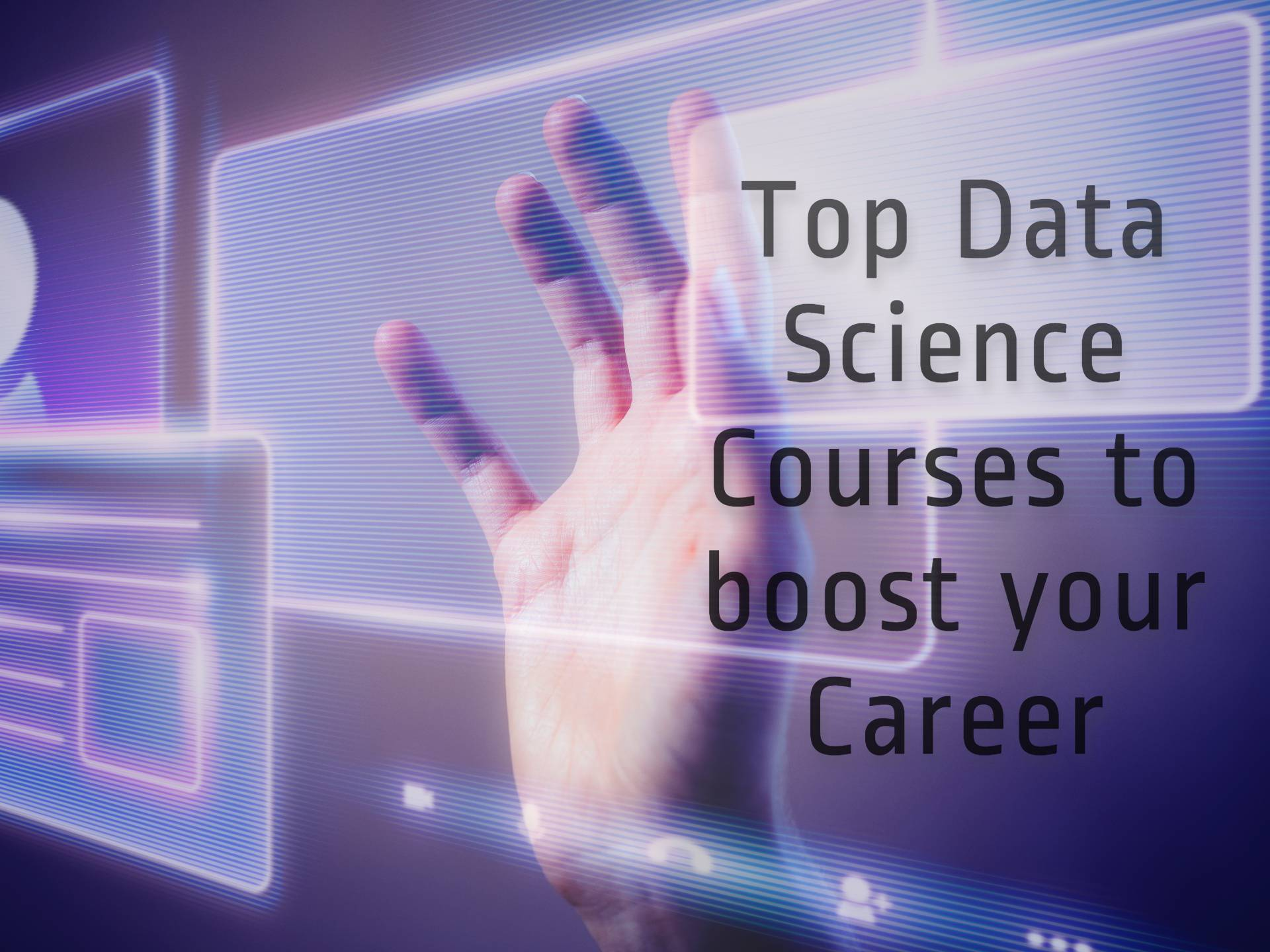 Top Data Science Courses to boost your Career in 2021